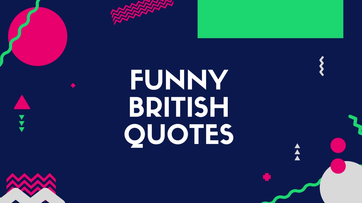 Funny British Quotes The Gay Stepdad